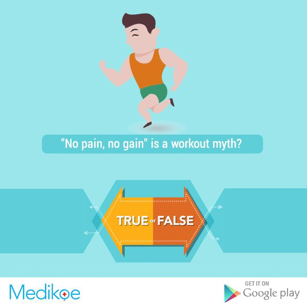 "#HealthyFacts #True or #False ""No pain, no gain"" is a workout #myth? #Health #Fitness #Workout #HealthyLiving #Medikoe"
