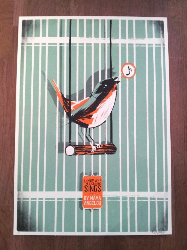I Know Why The Caged Bird Sings, screen printed A2 poster / by Guy McKinley