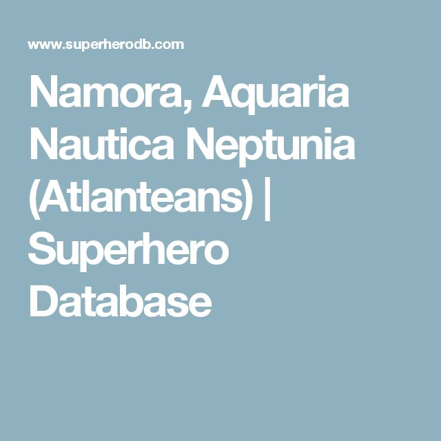 Namora, Aquaria Nautica Neptunia (Atlanteans) | Superhero Database