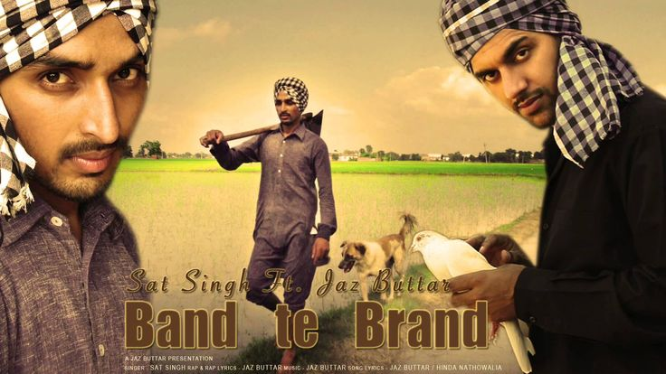 Band Te Brand - Sat Singh Ft. Jaz Buttar | Latest Punjabi Song