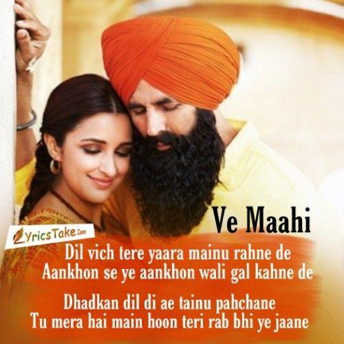 Ve Maahi Lyrics Kesari Arijit Singh Asees Kaur Love Song Quotes Lyrics Songs