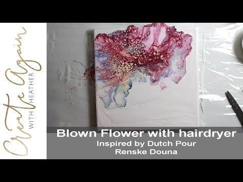 6c8309bd9 (74) Fluidart Bloom with blow dryer inspired by Rinske Douna Dutch Pour -  YouTube
