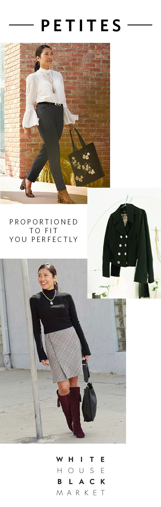 What's better than a collection dedicated to making you look and feel good Monday-Friday? One that's proportioned to fit petites perfectly. Feminine blouses, sleek black pants, a cropped black jacket, an always office-appropriate pencil skirt…these pieces make getting dressed in the AM the easiest part of your day. | White House Black Market