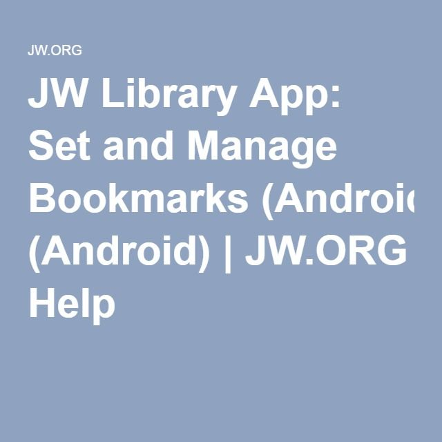 JW Library App: Set and Manage Bookmarks (Android) | JW.ORG Help