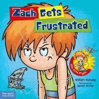 Zach is having a lousy day. He learns how to handle his frustration and have fun, even when things don't go his way.