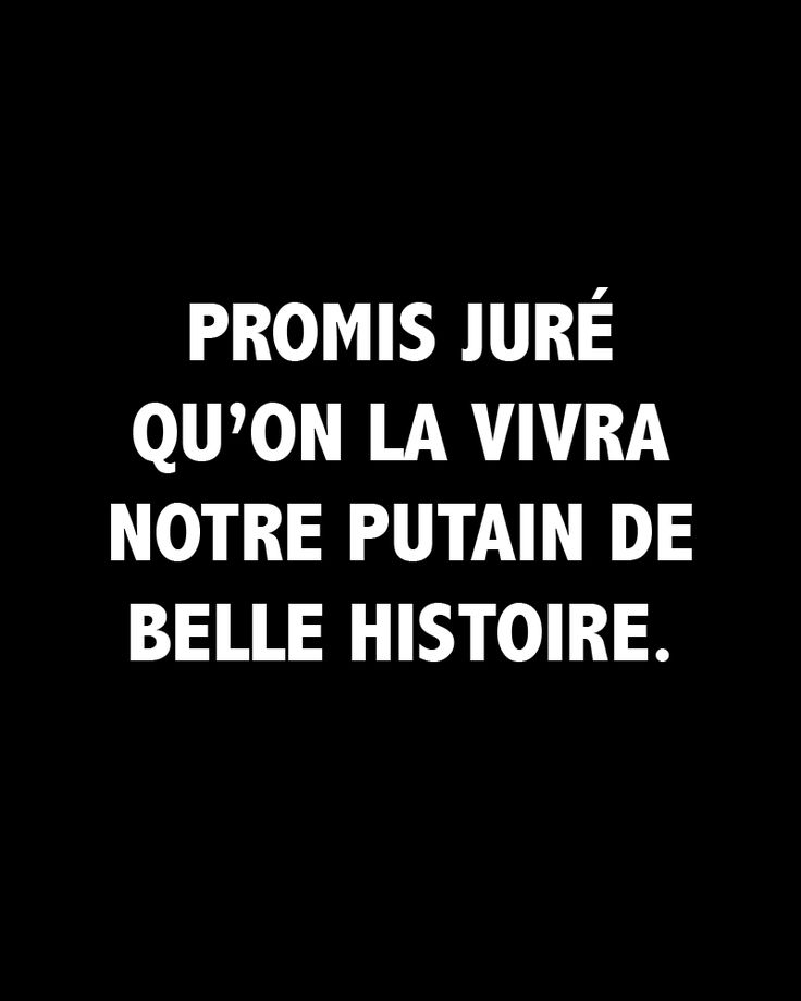 promis juré qu'on la vivra