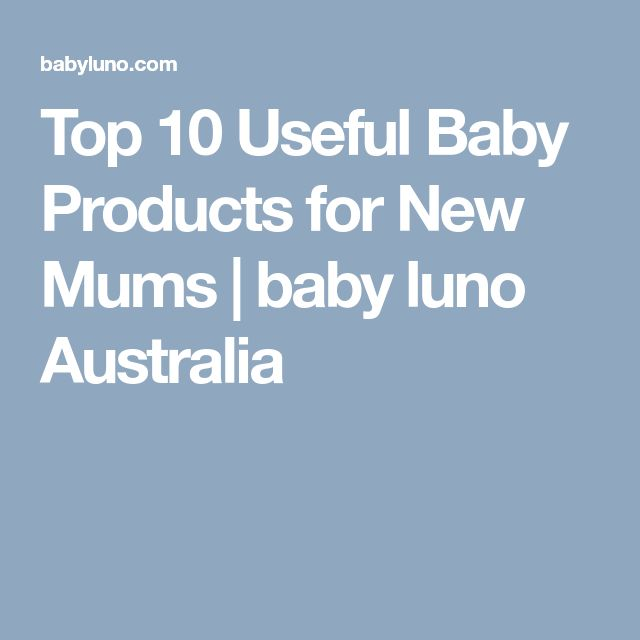 Top 10 Useful Baby Products for New Mums | baby luno Australia