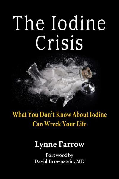 The Iodine Crisis by Lynne Farrow