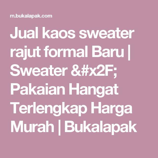 Jual kaos sweater rajut formal Baru | Sweater / Pakaian Hangat Terlengkap Harga Murah |  Bukalapak