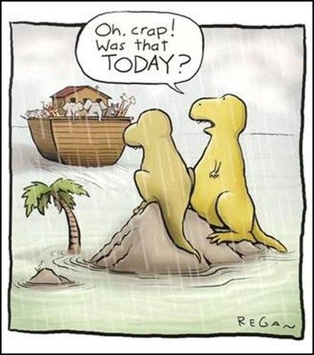 Poor dinosaurs.: The Real, Giggl, Noah Ark, Boats, Funny Stuff, Dinosaurs, Left Behind, Smile, So Funny
