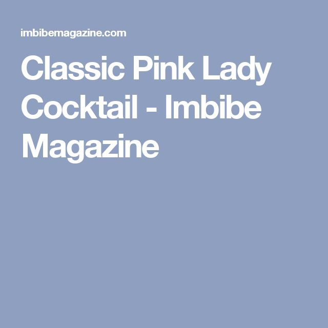 Classic Pink Lady Cocktail - Imbibe Magazine