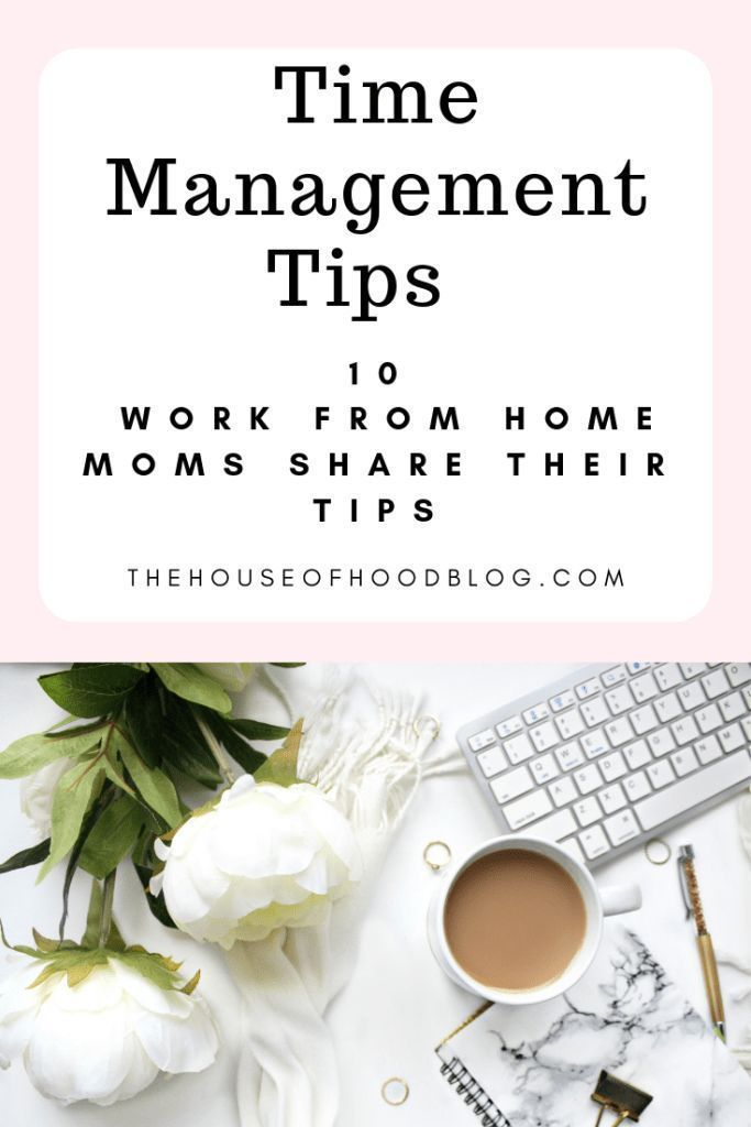 7 Time Management Tips from a Work From Home Mom