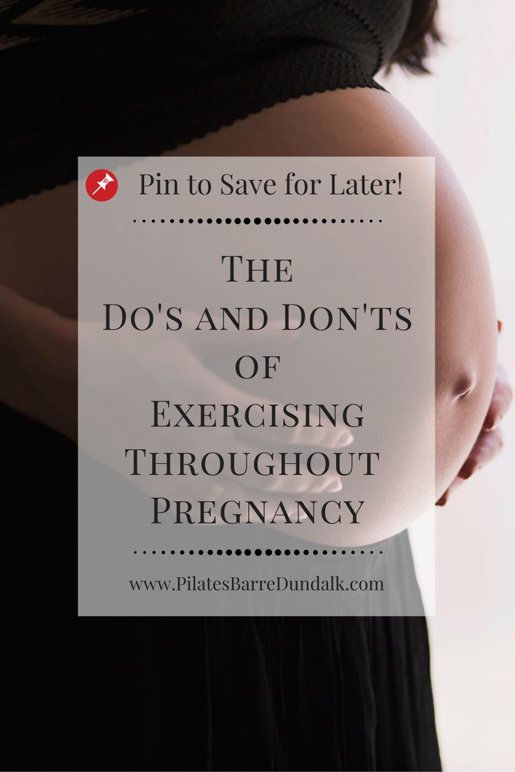 The Do's and Don'ts of Exercising Throughout Pregnancy Written by a Pilates Instructor with several years experience teaching Pregnancy Pilates.