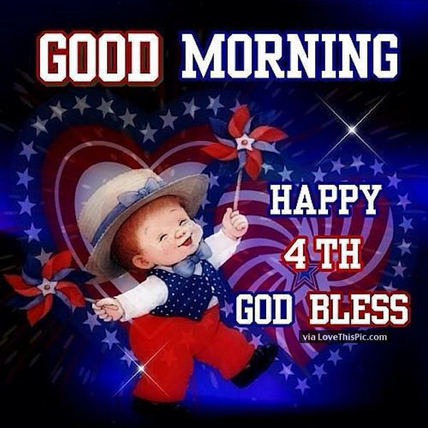 Good Morning Happy 4th God Bless 4th of july fourth of july happy 4th of july good morning 4th of july quotes happy 4th of july quotes 4th of july images fourth of july quotes fourth of july images fourth of july pictures happy fourth of july quotes good morning 4th of july quotes fourth of july good morning quotes good morning 4th of july