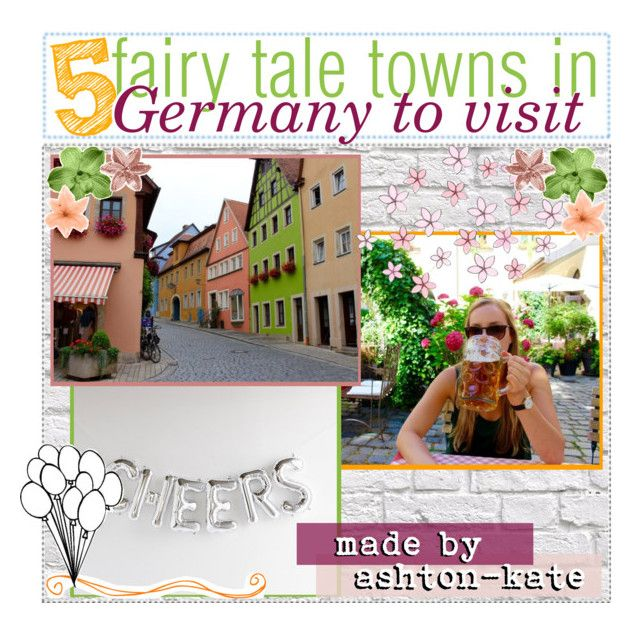 """""""🇩🇪; 5 Fairy Tale Towns in Germany to Visit // Ashton-Kate // 7-21-17"""" by the-polyvore-airline ❤ liked on Polyvore featuring art, country and tipsbyashton"""