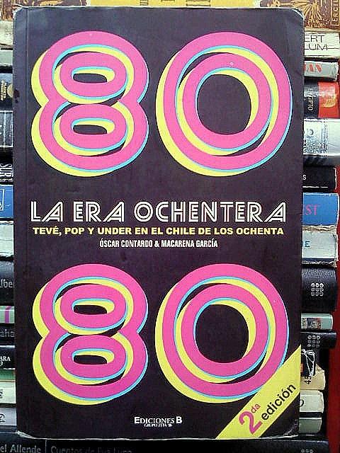 """Óscar Contardo / Macarena García""""La era ochentera"""""""