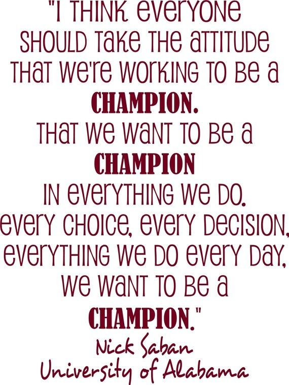 Nick Saban University of Alabama Football Coach quote : Champion