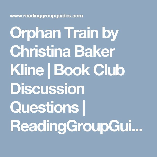 Orphan Train by Christina Baker Kline | Book Club Discussion Questions | ReadingGroupGuides.com