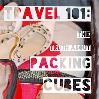 Travel 101: The truth about packing cubes