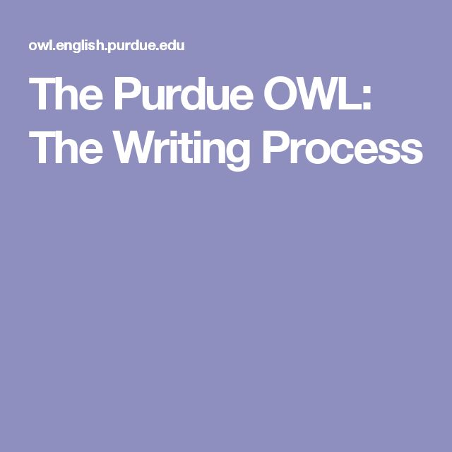 The Purdue OWL: The Writing Process