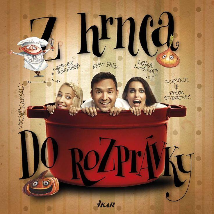 Lenka Šóošová, Robo Papp a Barbora Rakovská sa rozhodli podeliť so svojimi receptami so všetkými rodičmi, ktorí si často kladú otázku, čo navariť.  Viac: http://www.bux.sk/knihy/215642-z-hrnca-do-rozpravky.html