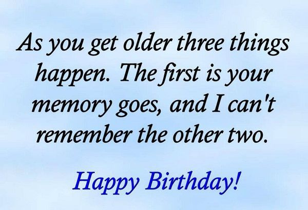 As You Get Older - Funny Happy Birthday Quote