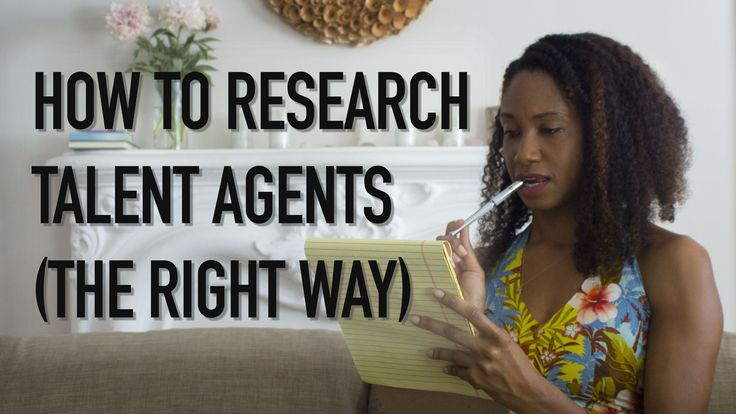How To Research Talent Agents (the right way!)