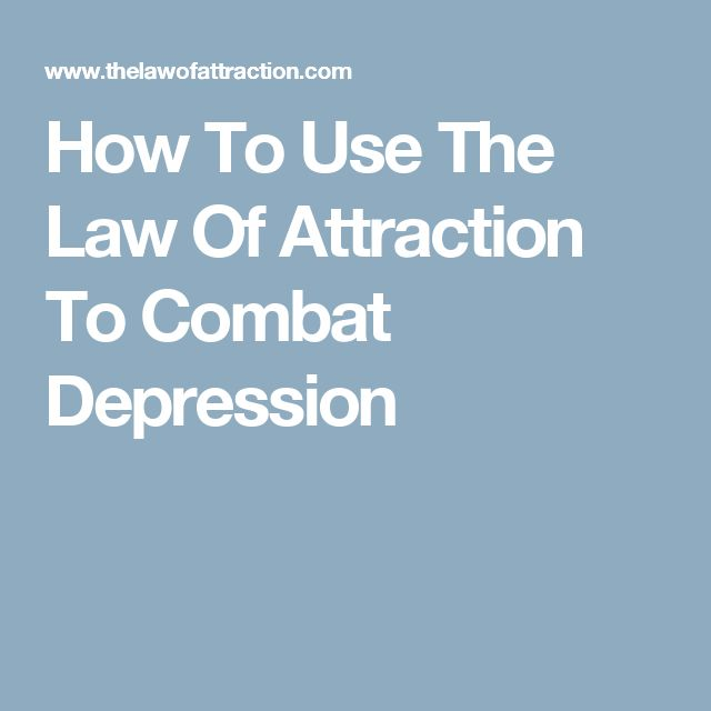 How To Use The Law Of Attraction To Combat Depression