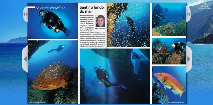 Fotografia Subaquática, Pedro Vasconcelos  Portal da Revista: www.madeiradigital.net   Fotografias: www.instagram.com/madeiradigital