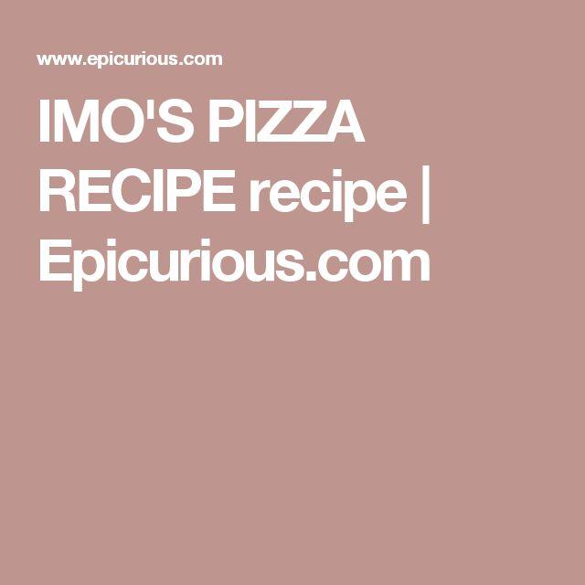 IMO'S PIZZA RECIPE recipe | Epicurious.com