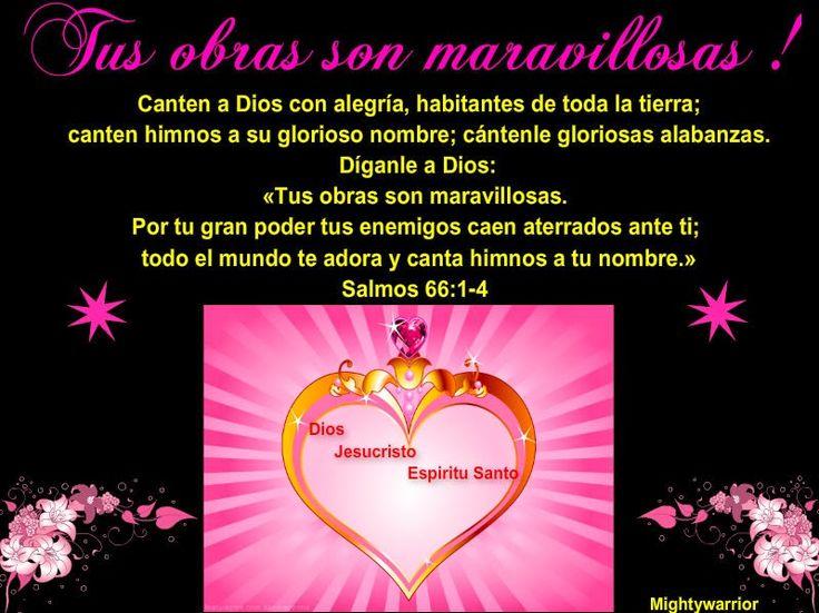 "JESUS PODEROSO GUERRERO: Salmos 66:1-4~~~"" Tus obras son maravillosas """