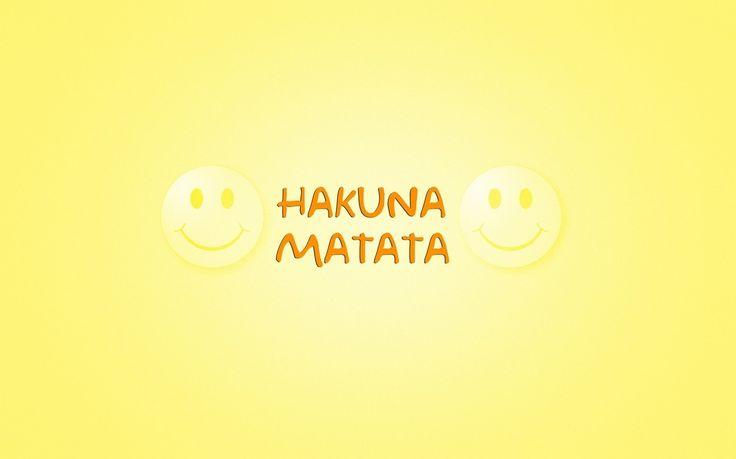 Hakuna Matata Photograph: http://www.wallpaperspub.net/pre-hakuna-matata-3520.htm #TextSlogans #TextSloganswallpapers #TextSlogansphotos #Hakunamatata