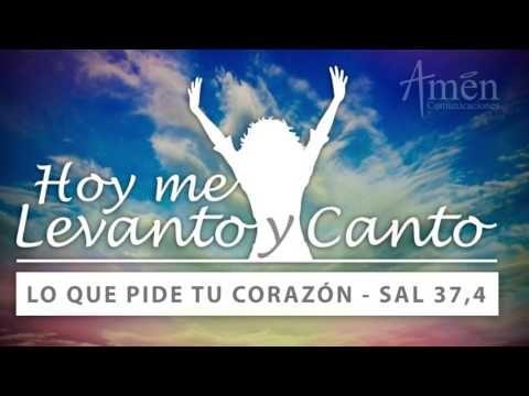 Armonia Espiritual: Lo que pide tu corazón - Salmo 37,4   Hoy me Levan...
