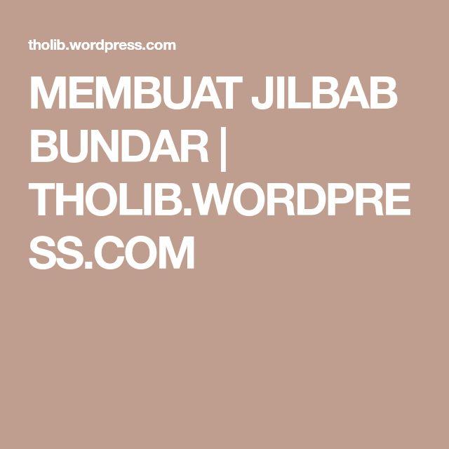 MEMBUAT JILBAB BUNDAR | THOLIB.WORDPRESS.COM