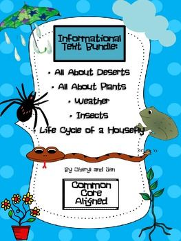 Informational Text Bundle - Common Core AlignedThis bundle includes five of our informational texts and comprehension activities on Plants, Deserts, Insects, Weather and a Housefly.