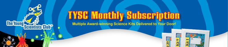 The Young Scientists Club - Monthly Subscriptions - Award-winning science kits delivered to your door!
