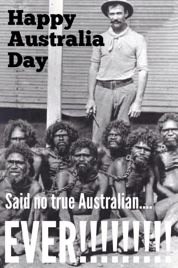 Australia Day is Invasion day | Community Post: 10 Dark Secrets Australia Doesn't Want You To Know