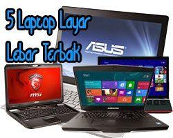 5 Laptop Layar Lebar Terbaik Juni 2014 | Laptoplaptopku - Informasi Review dan Harga Laptop