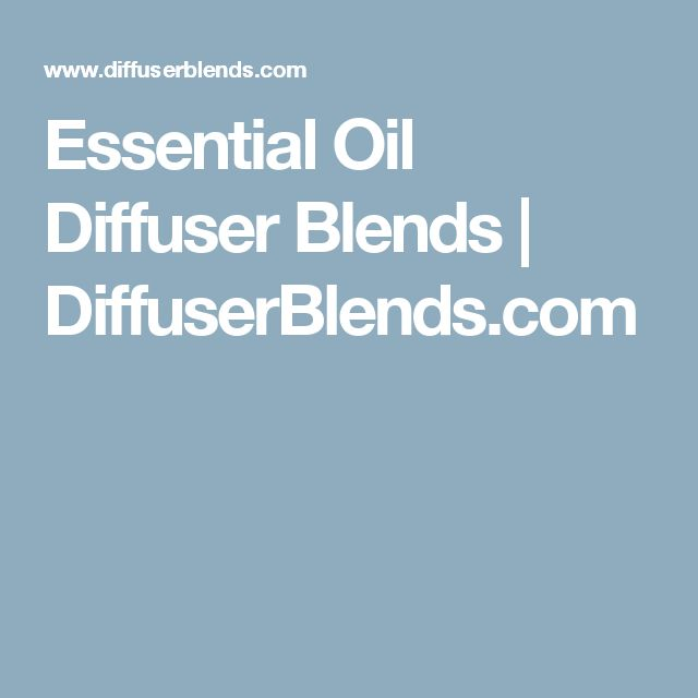 Essential Oil Diffuser Blends | DiffuserBlends.com