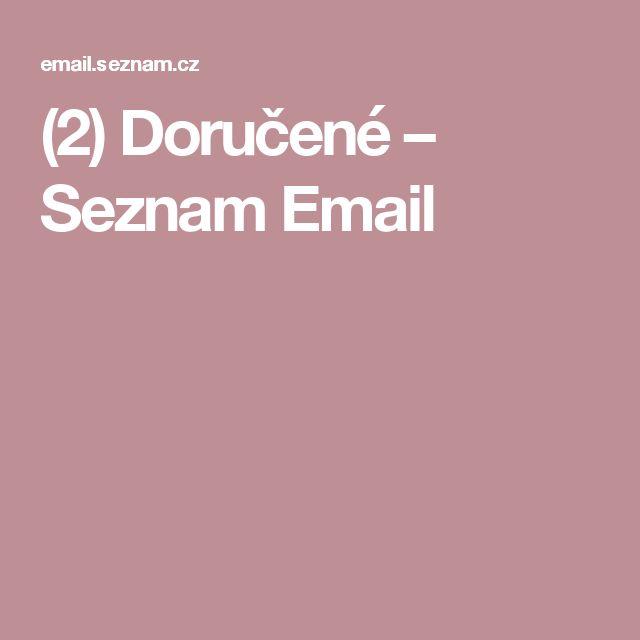 (2) Doručené – Seznam Email