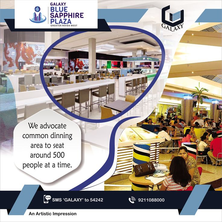 Our Food-court is strategically designed to attract maximum footfall & avoid chaotic situations. #TheGalaxyGroup #GalaxyBlueSapphirePlaza