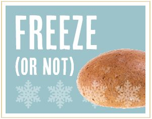 Freeze (or not)  You can freeze our ambient bread if preferred, but the packaging will keep the bread fresh until baked off.