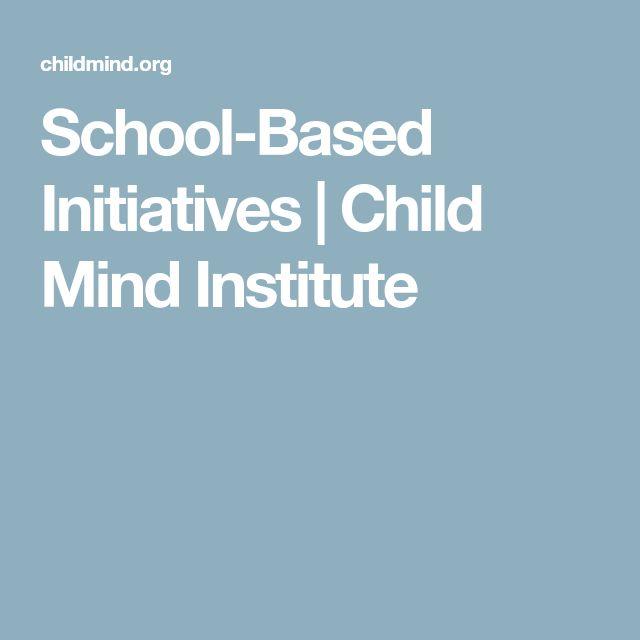 School-Based Initiatives | Child Mind Institute