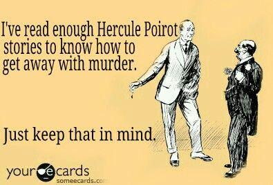 Poirot funny. Hercule Poirot some ecard