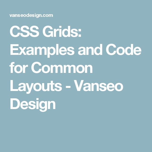 CSS Grids: Examples and Code for Common Layouts - Vanseo Design