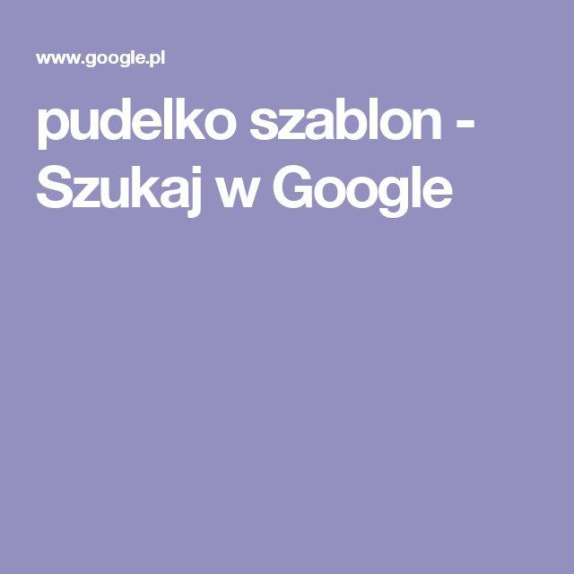 pudelko szablon - Szukaj w Google