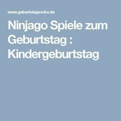 Ninjago Spiele zum Geburtstag : Kindergeburtstag