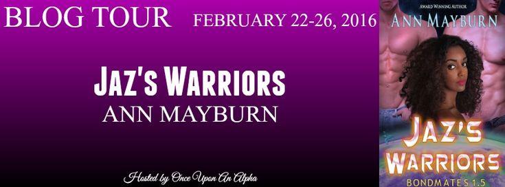 Renee Entress's Blog: [Blog Tour] Jaz's Warriors by Ann Mayburn