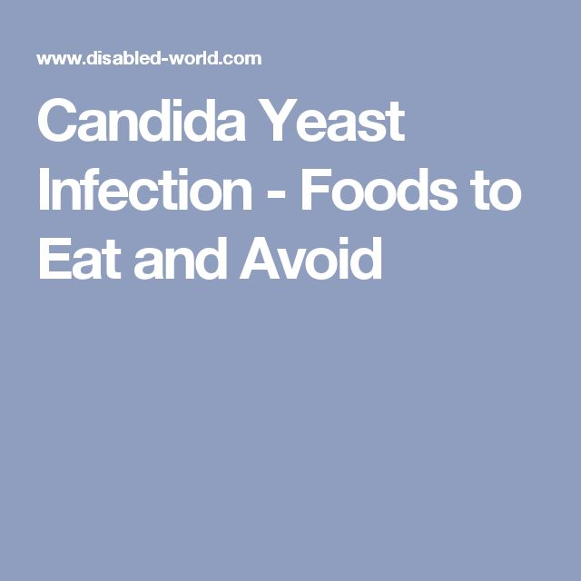 Candida Yeast Infection - Foods to Eat and Avoid