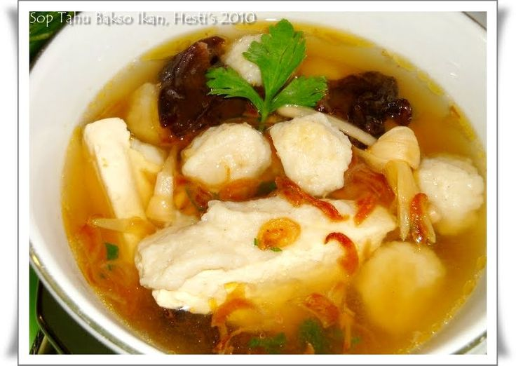 HESTI'S KITCHEN : yummy for your tummy: Sup Tahu Bakso Ikan